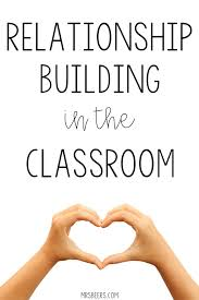 Relationship Building in the Classroom